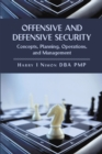 Offensive and Defensive Security : Concepts, Planning, Operations, and Management - eBook
