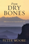 From Dry Bones : Reflections on an Unpredictable Life - eBook