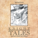 Knight Tales : Book 1: a Knight and a Dragon - eBook