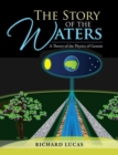 The Story of the Waters : A Theory of the Physics of Genesis - eBook