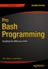 Pro Bash Programming, Second Edition :  Scripting the GNU/Linux Shell - eBook