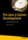 Pro Java 9 Games Development : Leveraging the JavaFX APIs - eBook