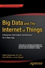 Big Data and The Internet of Things : Enterprise Information Architecture for A New Age - Book