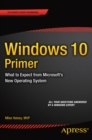 Windows 10 Primer : What to Expect from Microsoft's New Operating System - eBook