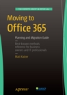 Moving to Office 365 : Planning and Migration Guide - eBook