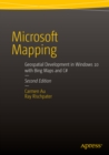 Microsoft Mapping Second Edition :  Geospatial Development in Windows 10 with Bing Maps and C# - eBook