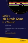 Make a 2D Arcade Game in a Weekend : With Unity - eBook
