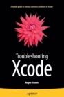 Troubleshooting Xcode - Book