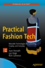 Practical Fashion Tech : Wearable Technologies for Costuming, Cosplay, and Everyday - eBook