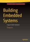 Building Embedded Systems : Programmable Hardware - Book