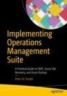Implementing Operations Management Suite : A Practical Guide to OMS, Azure Site Recovery, and Azure Backup - eBook