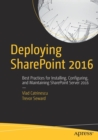 Deploying SharePoint 2016 : Best Practices for Installing, Configuring, and Maintaining SharePoint Server 2016 - Book