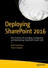 Deploying SharePoint 2016 : Best Practices for Installing, Configuring, and Maintaining SharePoint Server 2016 - eBook