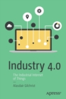 Industry 4.0 : The Industrial Internet of Things - Book