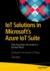 IoT Solutions in Microsoft's Azure IoT Suite : Data Acquisition and Analysis in the Real World - eBook