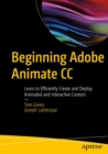 Beginning Adobe Animate CC : Learn to Efficiently Create and Deploy Animated and Interactive Content - Book