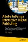 Adobe InDesign Interactive Digital Publishing : Tips, Techniques, and Workarounds for Formatting Across Your Devices - eBook