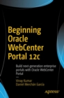 Beginning Oracle WebCenter Portal 12c : Build next-generation enterprise portals with Oracle WebCenter Portal - eBook