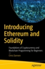 Introducing Ethereum and Solidity : Foundations of Cryptocurrency and Blockchain Programming for Beginners - eBook
