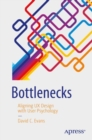 Bottlenecks : Aligning UX Design with User Psychology - eBook