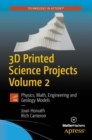 3D Printed Science Projects Volume 2 : Physics, Math, Engineering and Geology Models - eBook