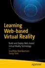 Learning Web-based Virtual Reality : Build and Deploy Web-based Virtual Reality Technology - Book