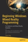 Beginning Windows Mixed Reality Programming : For HoloLens and Mixed Reality Headsets - Book