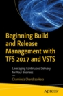 Beginning Build and Release Management with TFS 2017 and VSTS : Leveraging Continuous Delivery for Your Business - eBook