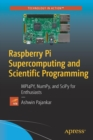 Raspberry Pi Supercomputing and Scientific Programming : MPI4PY, NumPy, and SciPy for Enthusiasts - Book