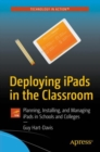 Deploying iPads in the Classroom : Planning, Installing, and Managing iPads in Schools and Colleges - eBook