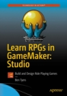 Learn RPGs in GameMaker: Studio : Build and Design Role Playing Games - eBook