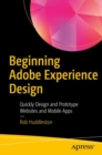 Beginning Adobe Experience Design : Quickly Design and Prototype Websites and Mobile Apps - eBook