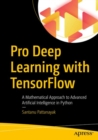Pro Deep Learning with TensorFlow : A Mathematical Approach to Advanced Artificial Intelligence in Python - Book