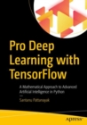 Pro Deep Learning with TensorFlow : A Mathematical Approach to Advanced Artificial Intelligence in Python - eBook
