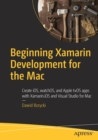 Beginning Xamarin Development for the Mac : Create iOS, watchOS, and Apple tvOS apps with Xamarin.iOS and Visual Studio for Mac - Book
