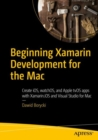 Beginning Xamarin Development for the Mac : Create iOS, watchOS, and Apple tvOS apps with Xamarin.iOS and Visual Studio for Mac - eBook
