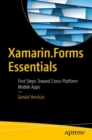Xamarin.Forms Essentials : First Steps Toward Cross-Platform Mobile Apps - Book