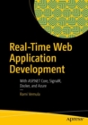 Real-Time Web Application Development : With ASP.NET Core, SignalR, Docker, and Azure - eBook