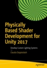Physically Based Shader Development for Unity 2017 : Develop Custom Lighting Systems - Book
