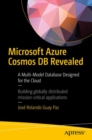Microsoft Azure Cosmos DB Revealed : A Multi-Model Database Designed for the Cloud - Book