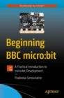 Beginning BBC micro:bit : A Practical Introduction to micro:bit Development - Book