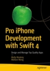 Pro iPhone Development with Swift 4 : Design and Manage Top Quality Apps - eBook