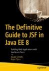 The Definitive Guide to JSF in Java EE 8 : Building Web Applications with JavaServer Faces - Book