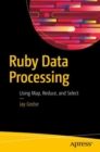 Ruby Data Processing : Using Map, Reduce, and Select - Book