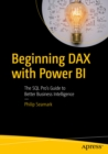 Beginning DAX with Power BI : The SQL Pro's Guide to Better Business Intelligence - eBook