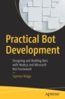 Practical Bot Development : Designing and Building Bots with Node.js and Microsoft Bot Framework - Book