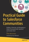 Practical Guide to Salesforce Communities : Building, Enhancing, and Managing an Online Community with Salesforce Community Cloud - Book