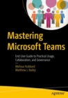 Mastering Microsoft Teams : End User Guide to Practical Usage, Collaboration, and Governance - eBook