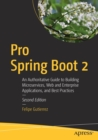 Pro Spring Boot 2 : An Authoritative Guide to Building Microservices, Web and Enterprise Applications, and Best Practices - Book