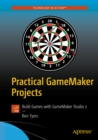 Practical GameMaker Projects : Build Games with GameMaker Studio 2 - eBook